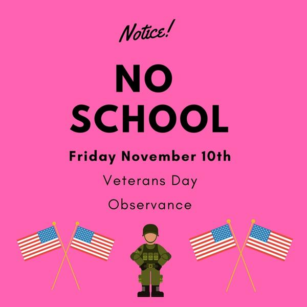 pink background with black lettering stating no school november 6 due to veterans day observance
