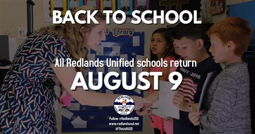 All RUSD schools return Wednesday, August 9.
