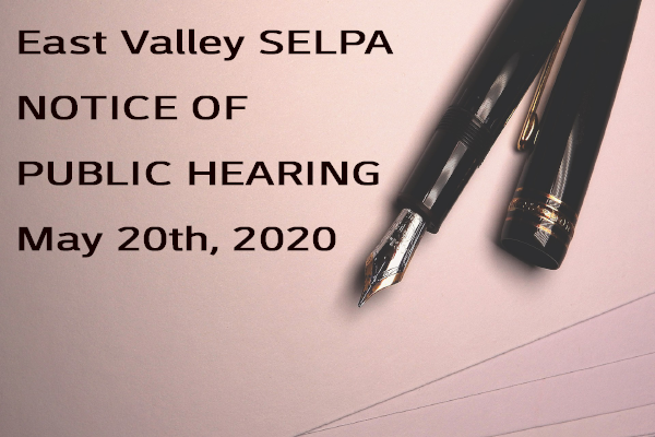 East Valley SELPA Notice of Public Hearing May 20th 2020 Information
