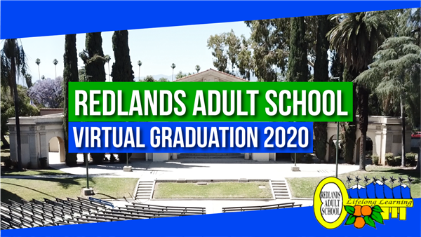 Redlands Adult School Graduation Video Link